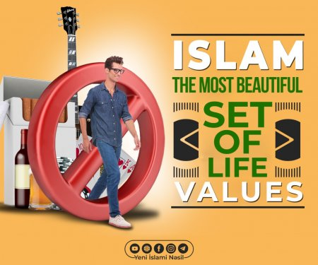 Islam- The most beautiful set of life values